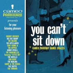 You Can't Sit Down: Cameo Parkway Dance Crazes (1958-1963)