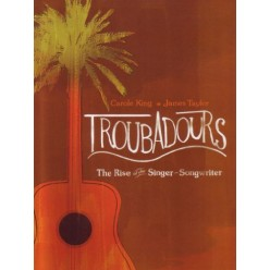 Troubadours: Rise Of The Singer/Songwrit