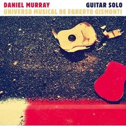 Solo Guitar: Univero Musical De Egberto Gismonti