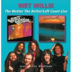 Wetter The Better + Left Coast Live