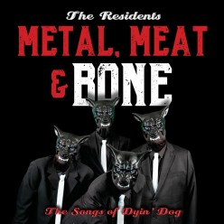 Metal Meat And Bone: The Songs Of Dyin' Dog
