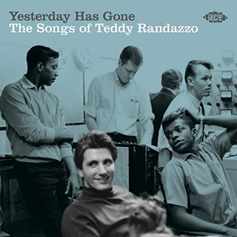 Yesterday Has Gone: The Songs Of Teddy Randazzo