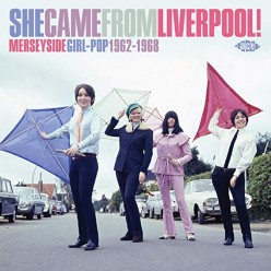 She Came From Liverpool! Merseyside Girl Pop 1962-1968