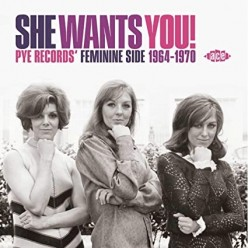 She Wants You! Pye Records Feminine Side 1964-1970
