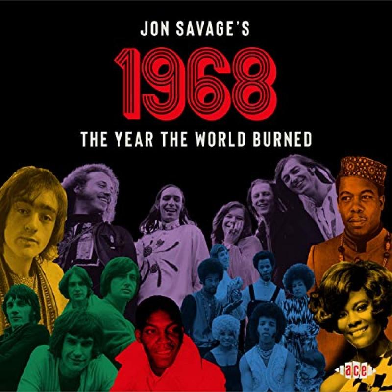 Jon Savage's 1968: The Year The World Burned