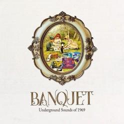 Banquet: Underground Sounds Of 1969