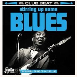 Stirring Up Some Blues - The Original Sound of UK Club Land