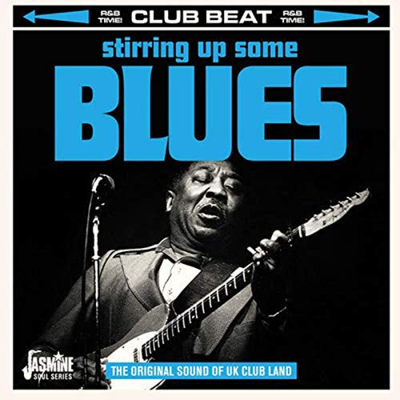 Stirring Up Some Blues - The Original Sound of UK Club Land