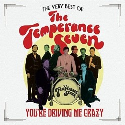 The Very Best of The Temperance Seven - You're Driving Me Crazy