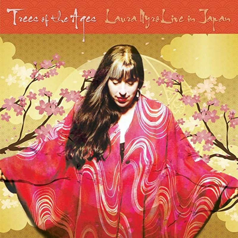 Trees Of The Ages: Laura Nyro Live In Japan
