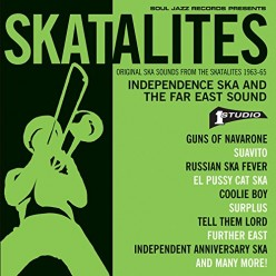 Skatalites: Independence Ska and the Far East Sound