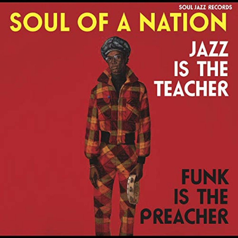 Soul of a Nation: Jazz is the Teacher Funk is the Preacher