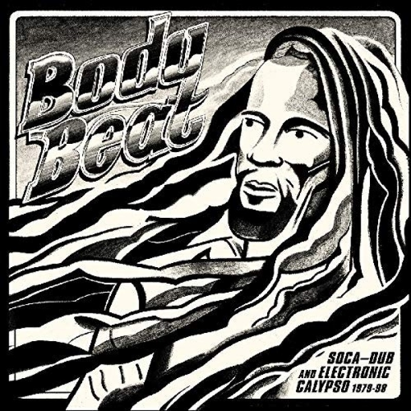 Body Beat: Soca-Dub And Electronic Calypso (1979-98)